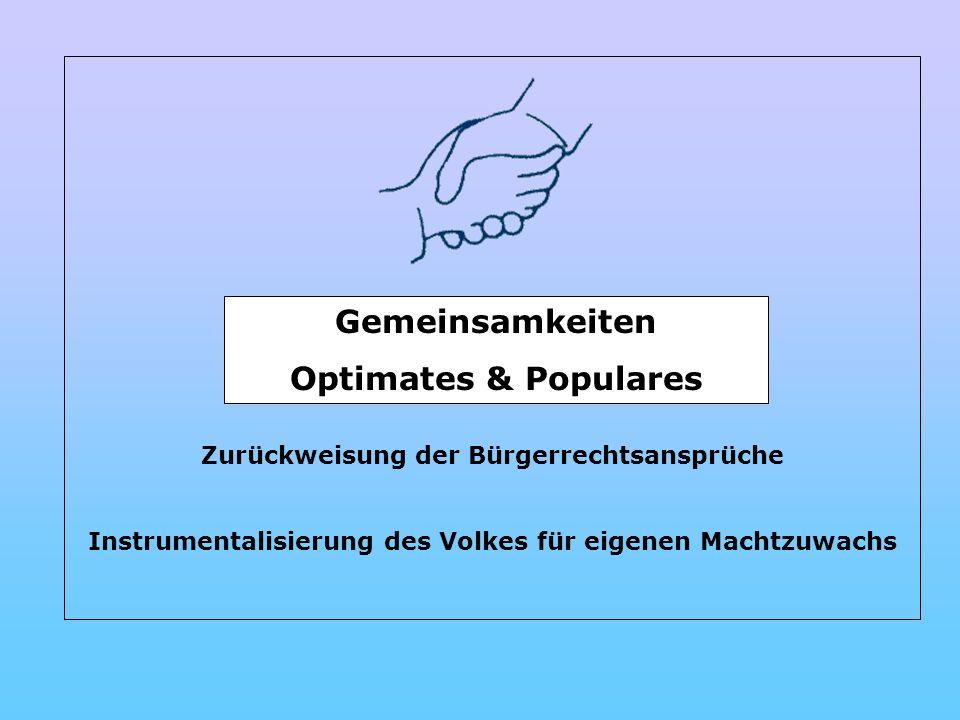 Gemeinsamkeiten Optimates & Populares