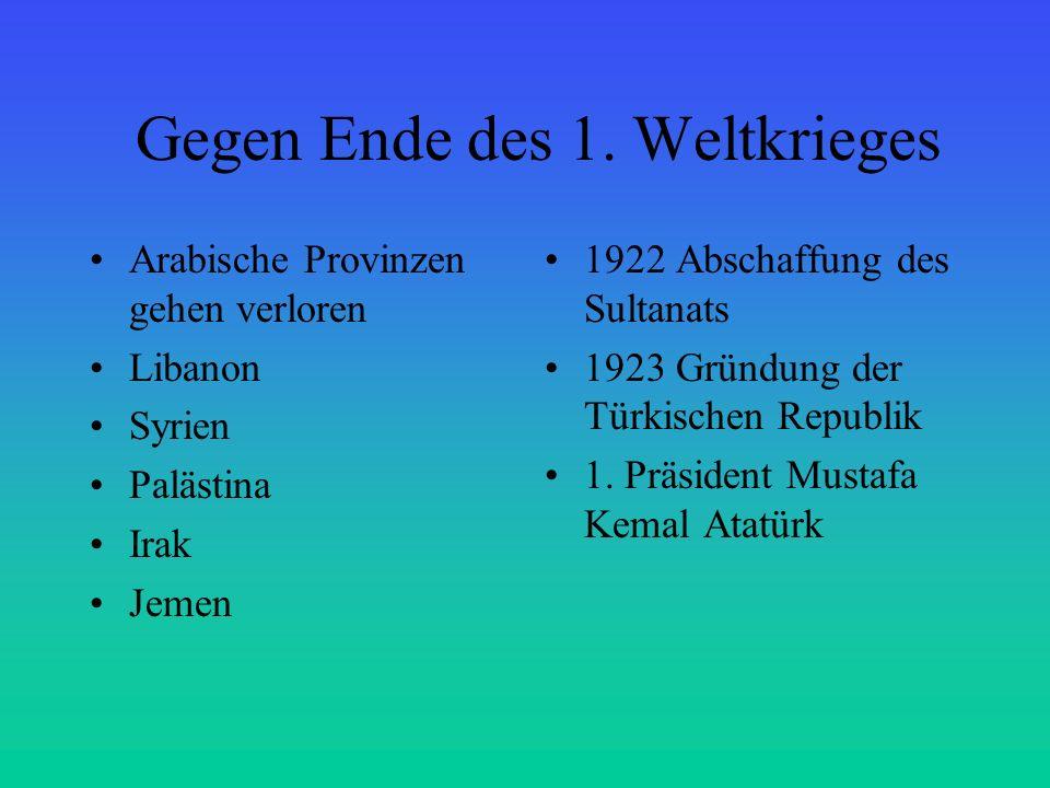Gegen Ende des 1. Weltkrieges