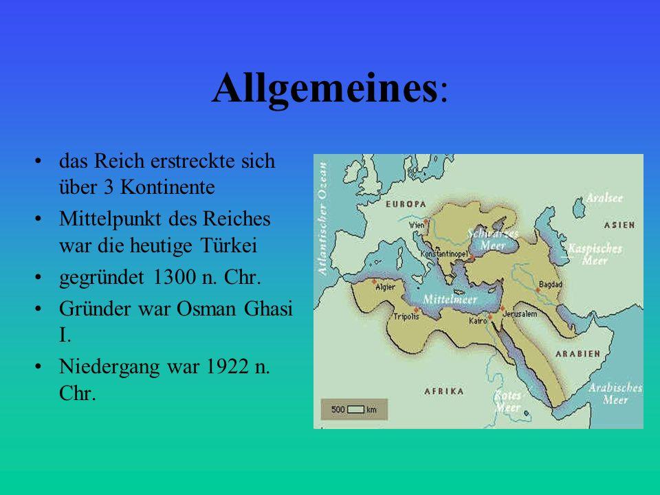 Allgemeines: das Reich erstreckte sich über 3 Kontinente