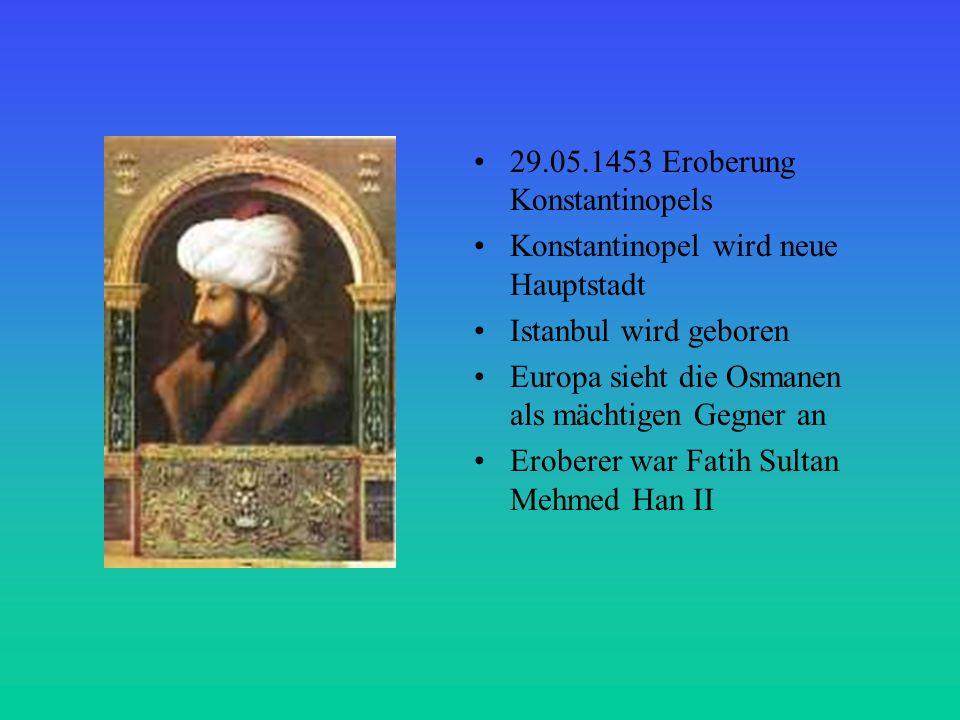 29.05.1453 Eroberung Konstantinopels
