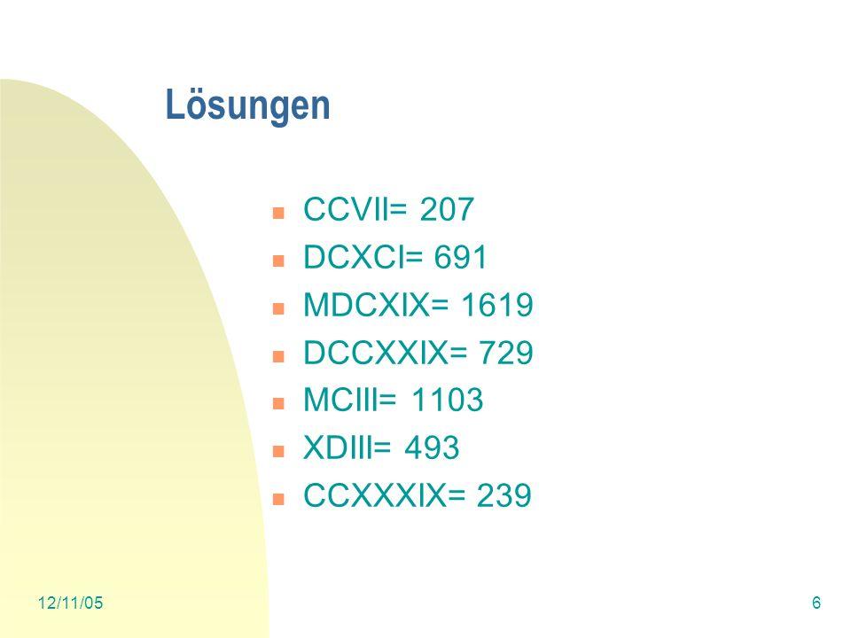 Lösungen CCVII= 207 DCXCI= 691 MDCXIX= 1619 DCCXXIX= 729 MCIII= 1103