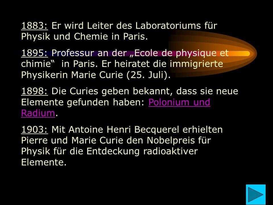 1883: Er wird Leiter des Laboratoriums für Physik und Chemie in Paris.