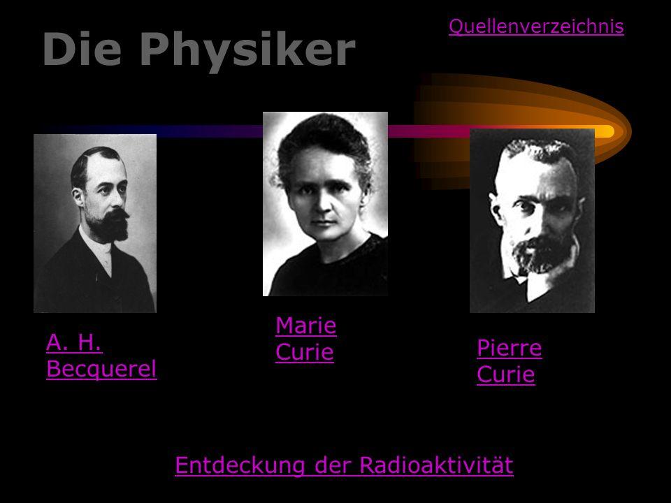 Die Physiker Marie Curie A. H. Becquerel Pierre Curie