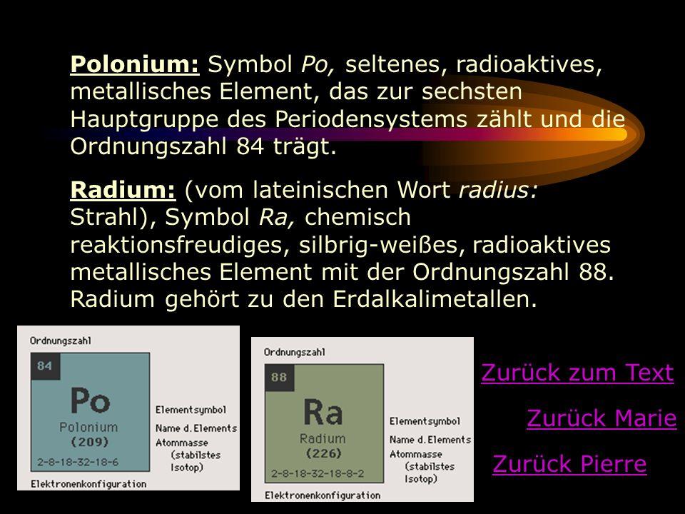 Polonium: Symbol Po, seltenes, radioaktives, metallisches Element, das zur sechsten Hauptgruppe des Periodensystems zählt und die Ordnungszahl 84 trägt.
