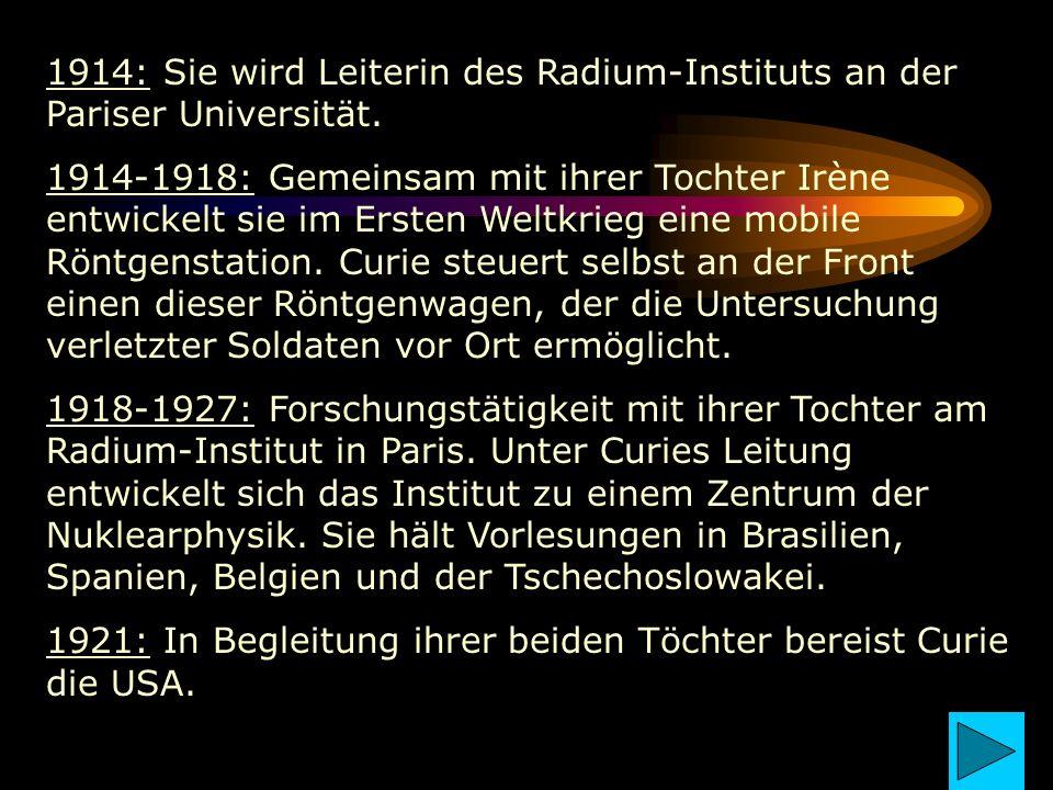1914: Sie wird Leiterin des Radium-Instituts an der Pariser Universität.