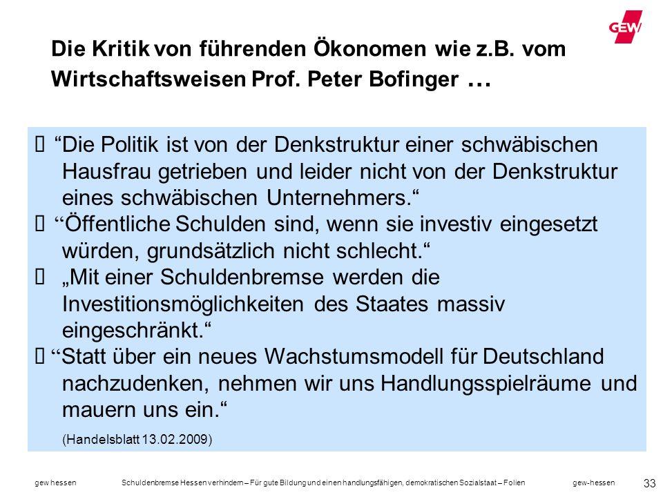 Die Kritik von führenden Ökonomen wie z. B. vom Wirtschaftsweisen Prof