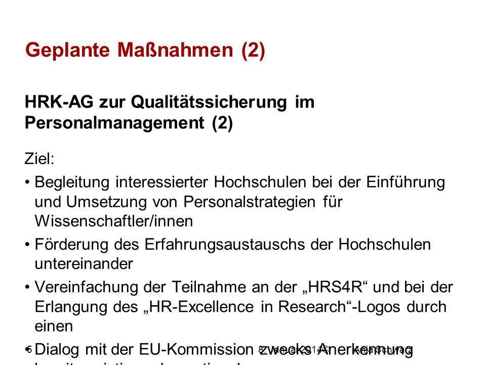 27.03.2017 Geplante Maßnahmen (2) HRK-AG zur Qualitätssicherung im Personalmanagement (2) Ziel: