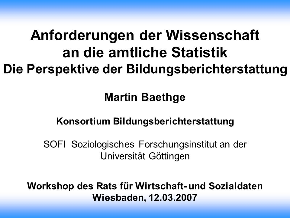 Anforderungen der Wissenschaft an die amtliche Statistik