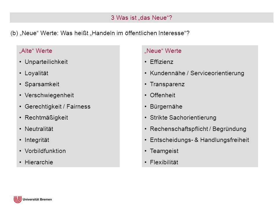 """3 Was ist """"das Neue (b) """"Neue Werte: Was heißt """"Handeln im öffentlichen Interesse """"Alte Werte."""