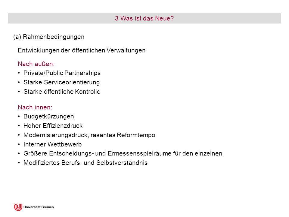 3 Was ist das Neue (a) Rahmenbedingungen. Entwicklungen der öffentlichen Verwaltungen. Nach außen: