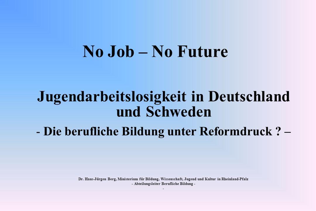 No Job – No Future Jugendarbeitslosigkeit in Deutschland und Schweden