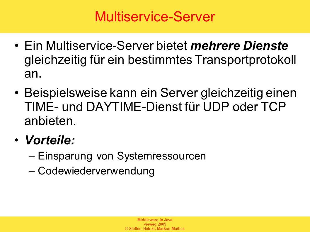 Multiservice-Server Ein Multiservice-Server bietet mehrere Dienste gleichzeitig für ein bestimmtes Transportprotokoll an.