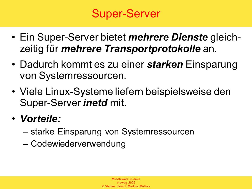 Super-Server Ein Super-Server bietet mehrere Dienste gleich- zeitig für mehrere Transportprotokolle an.