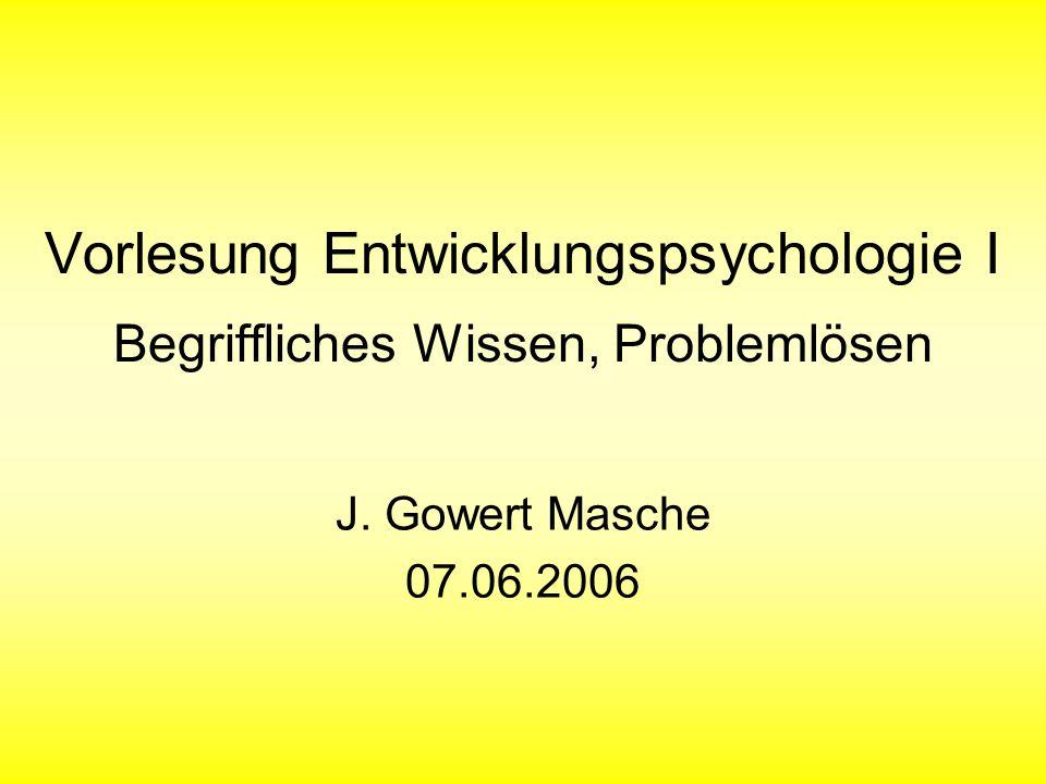Vorlesung Entwicklungspsychologie I Begriffliches Wissen, Problemlösen