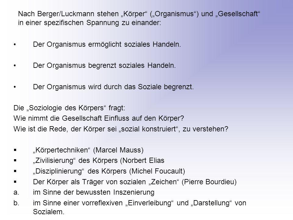 """Nach Berger/Luckmann stehen """"Körper (""""Organismus ) und """"Gesellschaft in einer spezifischen Spannung zu einander:"""
