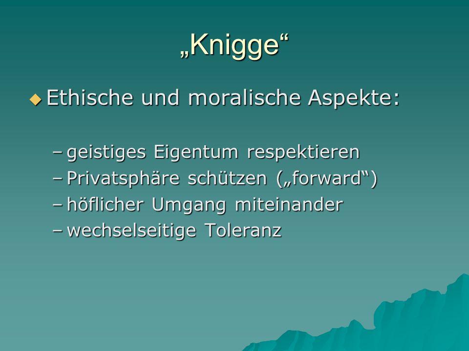 """""""Knigge Ethische und moralische Aspekte:"""