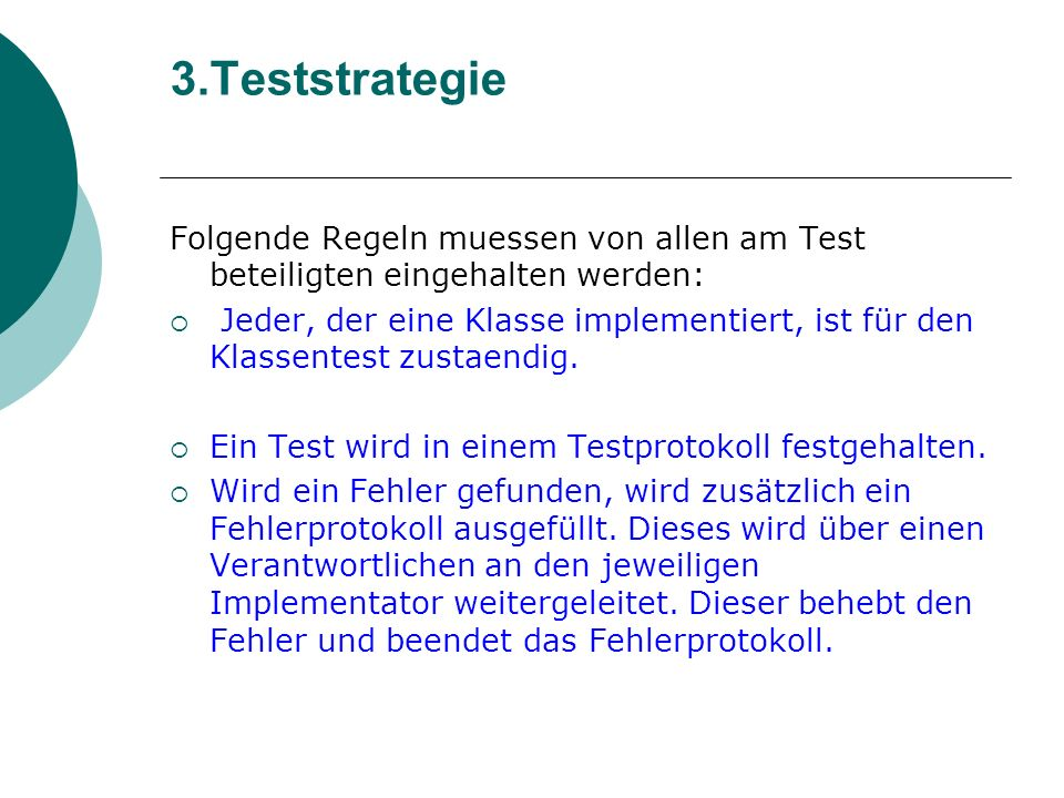 3.Teststrategie Folgende Regeln muessen von allen am Test beteiligten eingehalten werden: