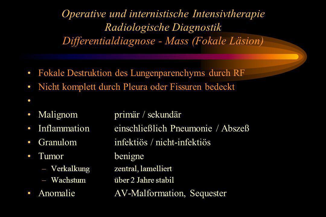 Operative und internistische Intensivtherapie Radiologische Diagnostik Differentialdiagnose - Mass (Fokale Läsion)