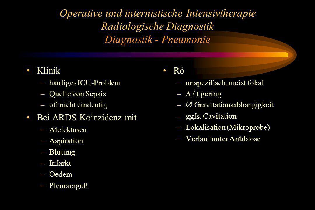 Operative und internistische Intensivtherapie Radiologische Diagnostik Diagnostik - Pneumonie