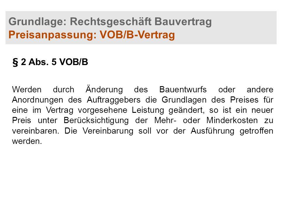 Grundlage: Rechtsgeschäft Bauvertrag Preisanpassung: VOB/B-Vertrag