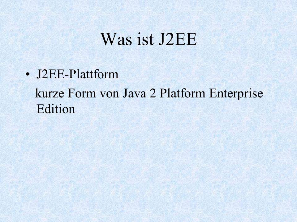 Was ist J2EE J2EE-Plattform