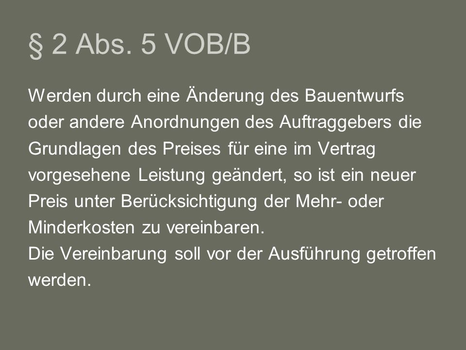§ 2 Abs. 5 VOB/B Werden durch eine Änderung des Bauentwurfs