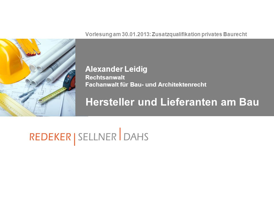 Vorlesung am 30.01.2013: Zusatzqualifikation privates Baurecht