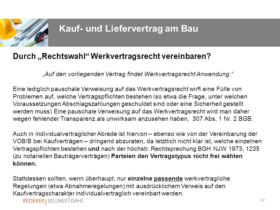 """""""Auf den vorliegenden Vertrag findet Werkvertragsrecht Anwendung."""