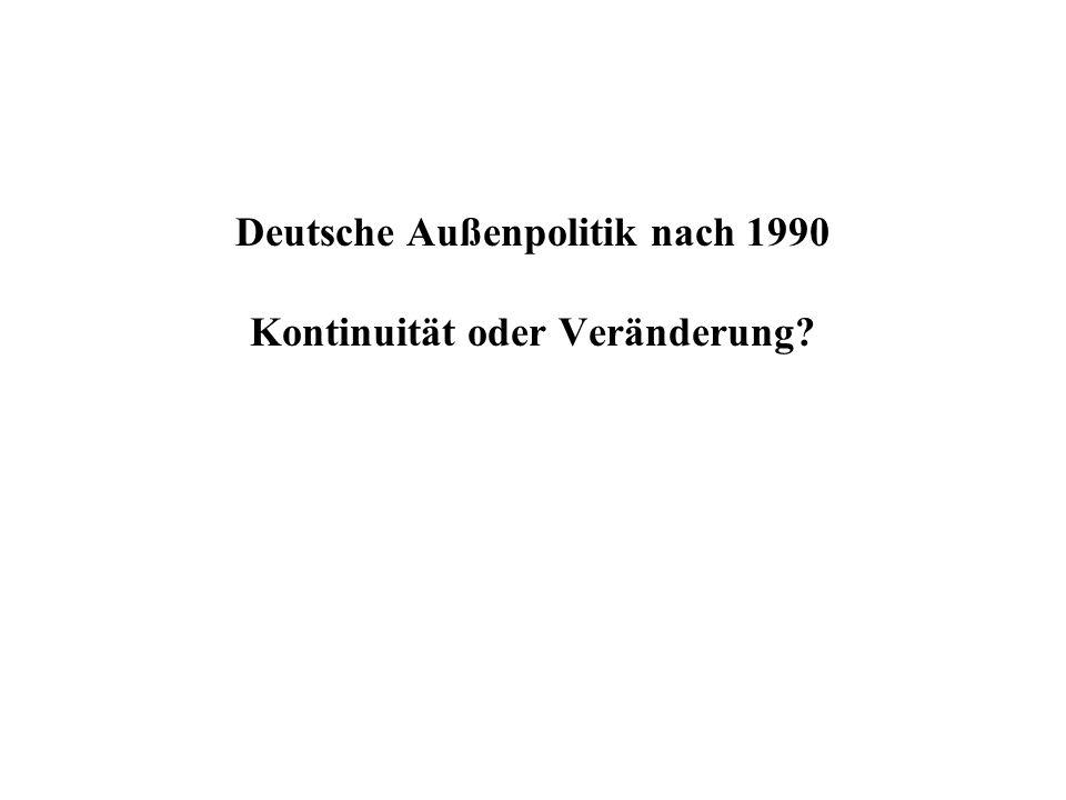 Deutsche Außenpolitik nach 1990 Kontinuität oder Veränderung