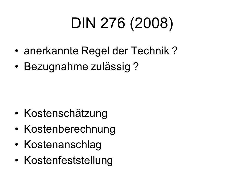 DIN 276 (2008) anerkannte Regel der Technik Bezugnahme zulässig