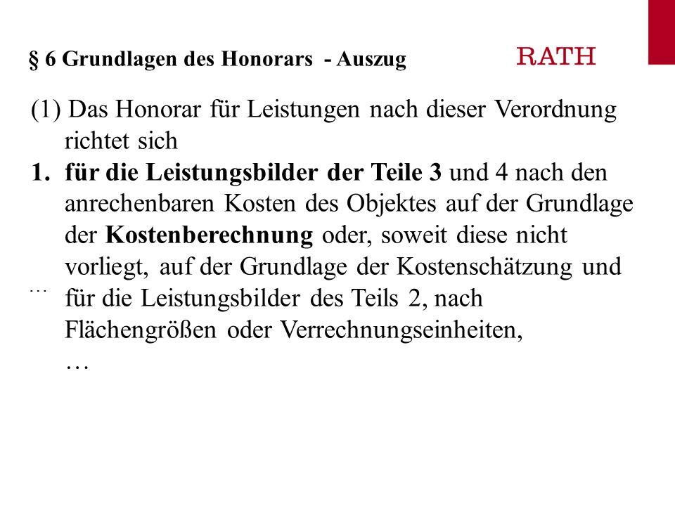 (1) Das Honorar für Leistungen nach dieser Verordnung richtet sich