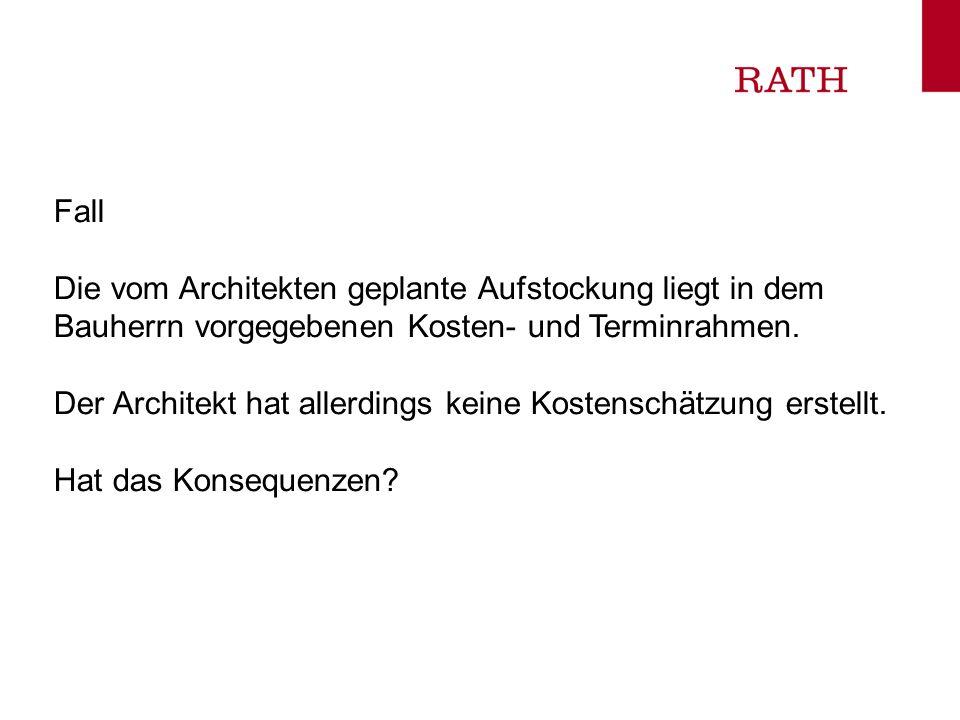 FallDie vom Architekten geplante Aufstockung liegt in dem Bauherrn vorgegebenen Kosten- und Terminrahmen.