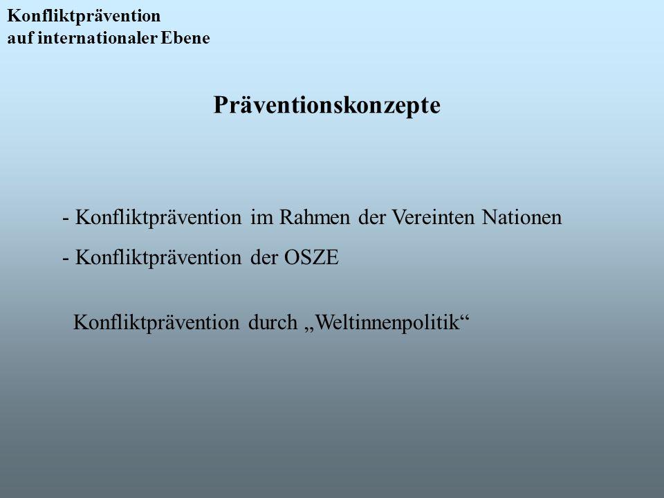 Konfliktprävention auf internationaler Ebene. Präventionskonzepte. Konfliktprävention im Rahmen der Vereinten Nationen.