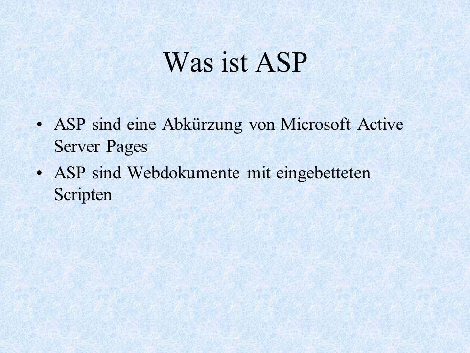 Was ist ASP ASP sind eine Abkürzung von Microsoft Active Server Pages