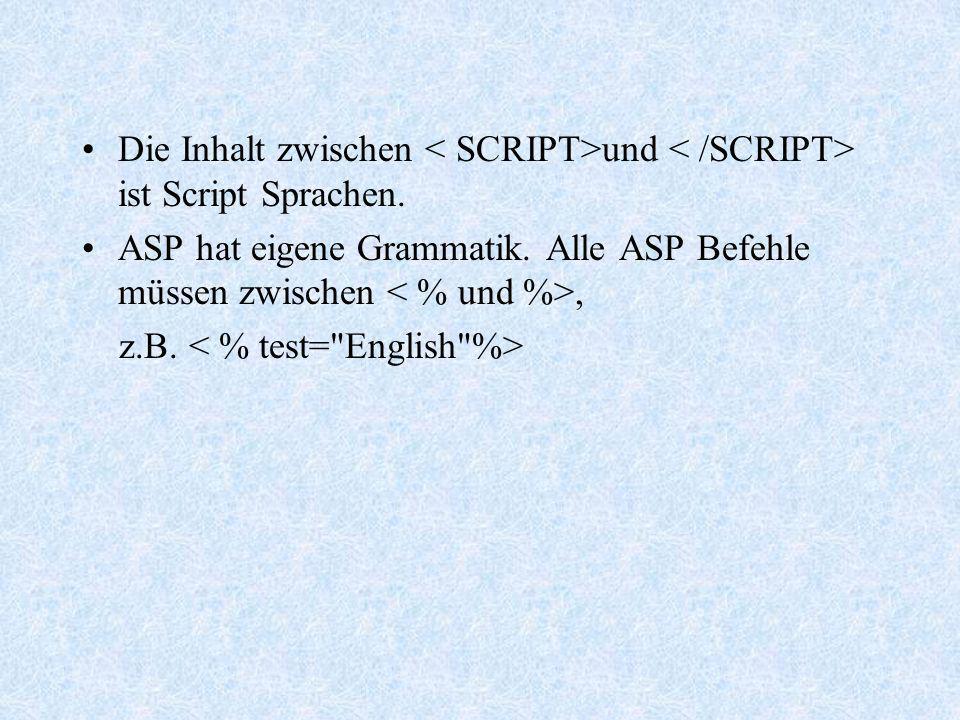 Die Inhalt zwischen < SCRIPT>und < /SCRIPT> ist Script Sprachen.