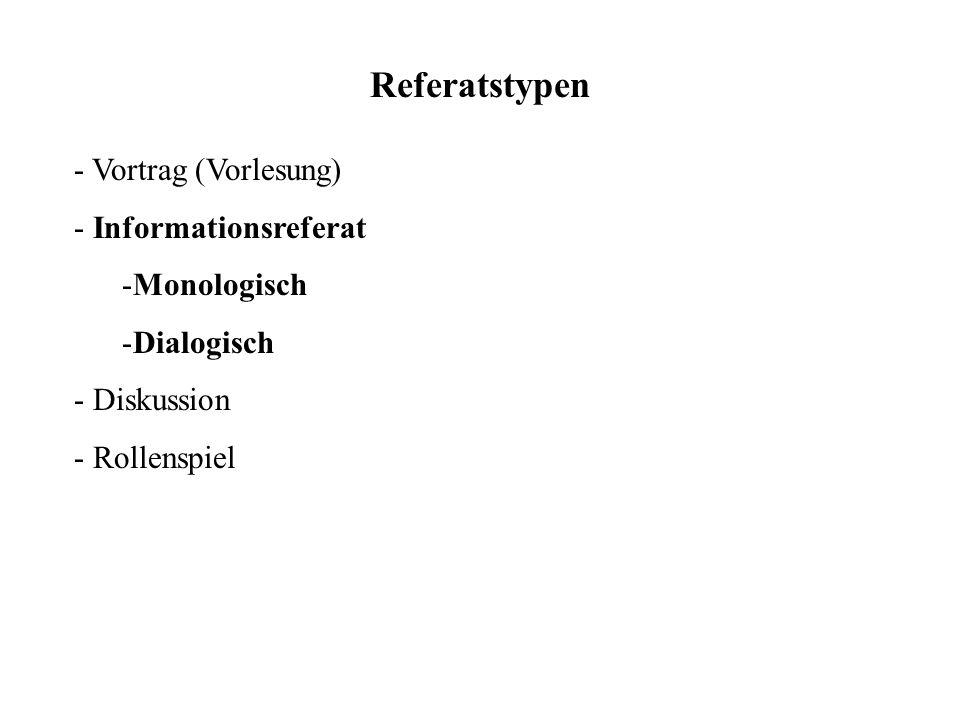 Referatstypen - Vortrag (Vorlesung) Informationsreferat Monologisch