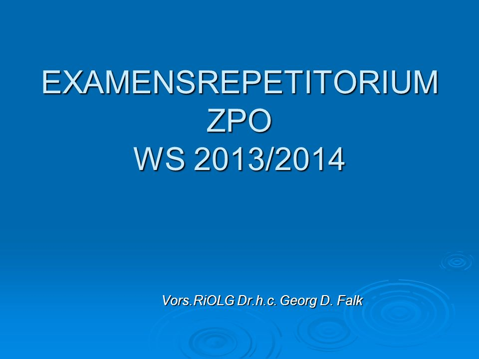 EXAMENSREPETITORIUM ZPO WS 2013/2014