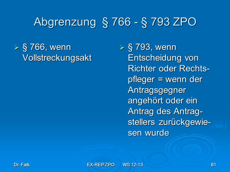 Abgrenzung § 766 - § 793 ZPO § 766, wenn Vollstreckungsakt