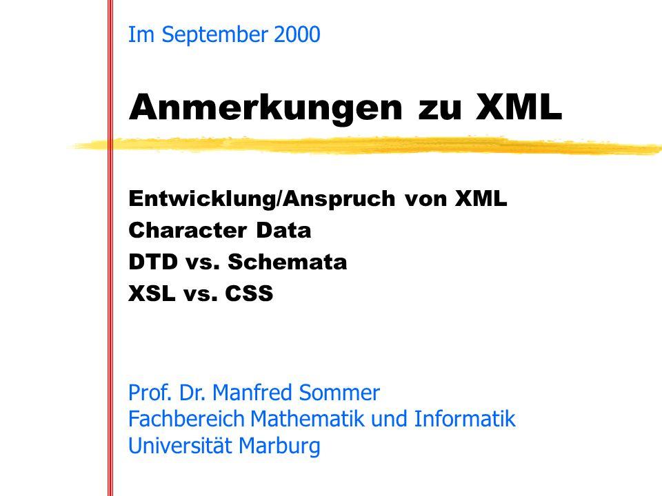 Anmerkungen zu XML Im September 2000 Entwicklung/Anspruch von XML