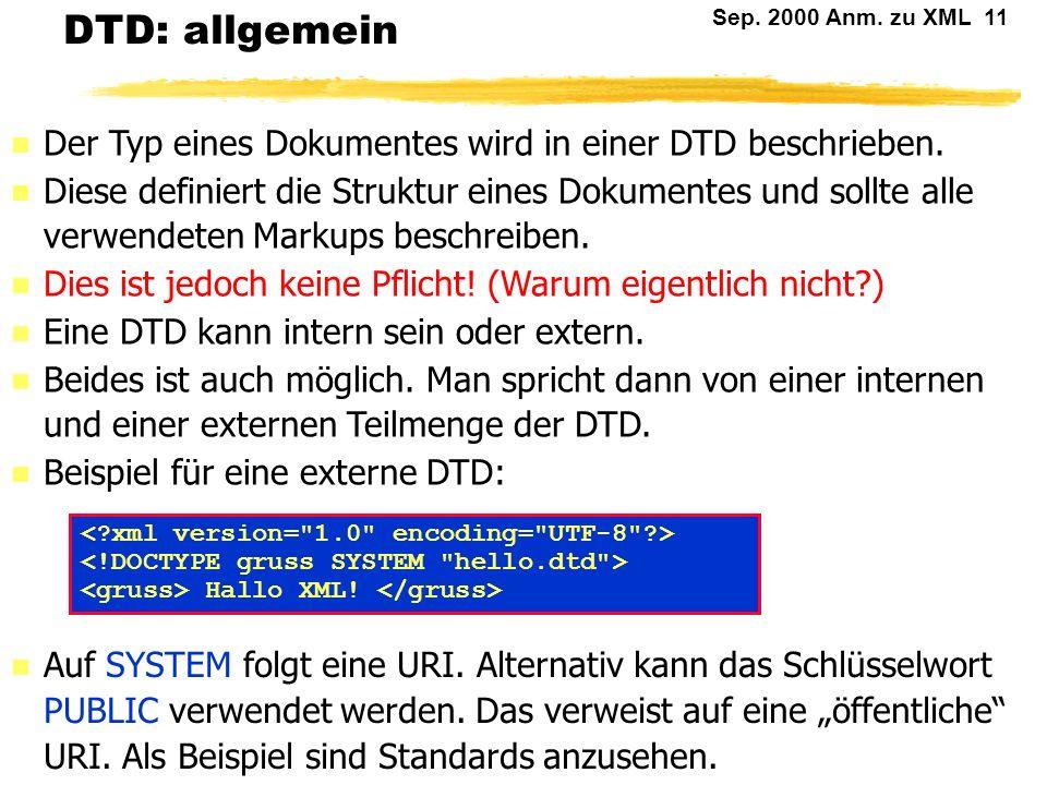 DTD: allgemein Der Typ eines Dokumentes wird in einer DTD beschrieben.