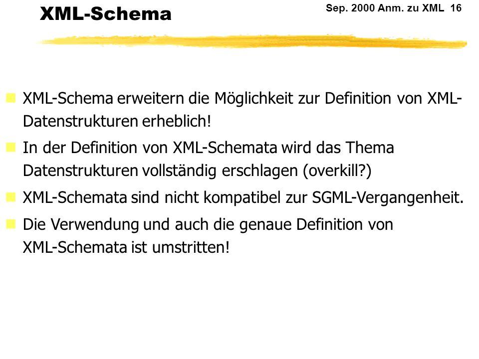 XML-Schema XML-Schema erweitern die Möglichkeit zur Definition von XML-Datenstrukturen erheblich!