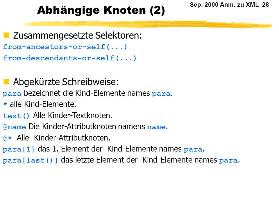 Abhängige Knoten (2) Zusammengesetzte Selektoren: