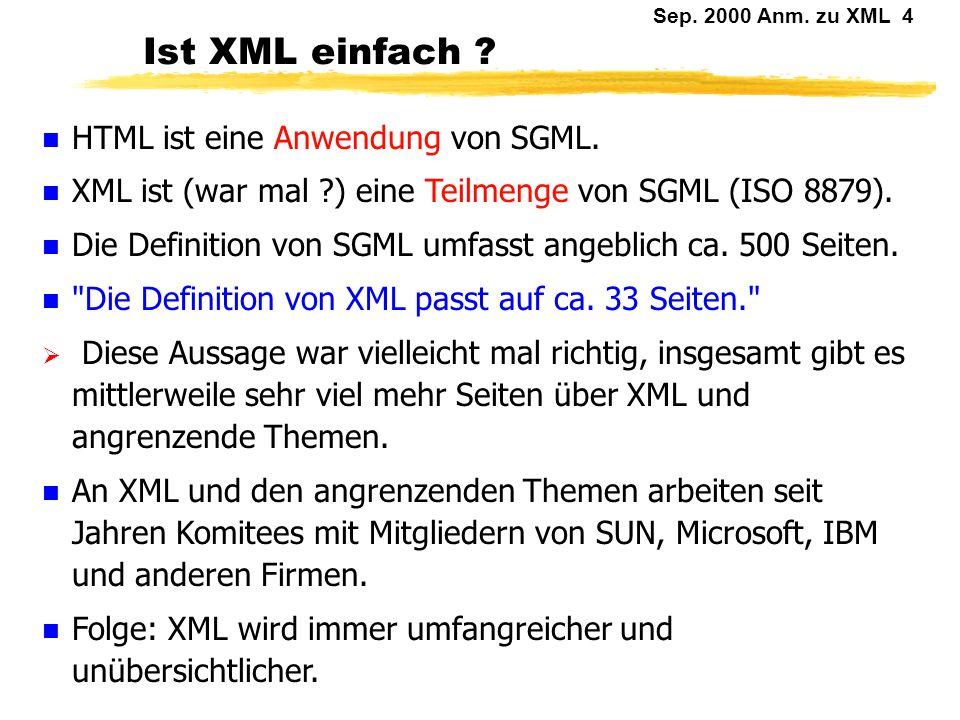 Ist XML einfach HTML ist eine Anwendung von SGML.
