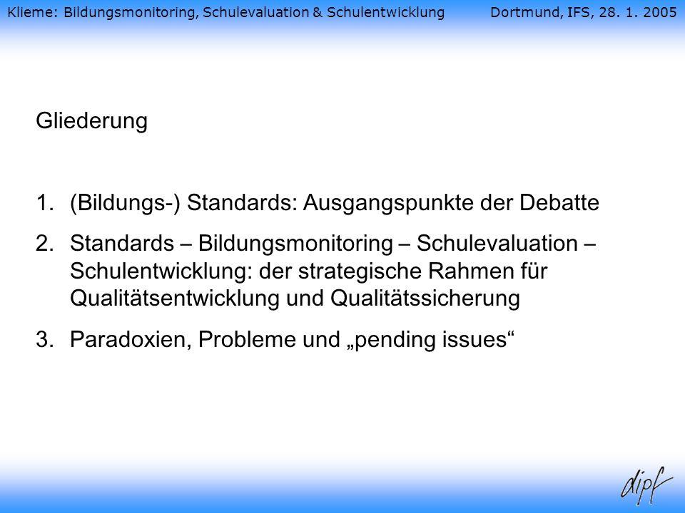 Gliederung (Bildungs-) Standards: Ausgangspunkte der Debatte.