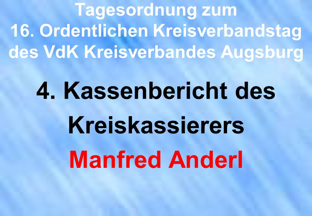 4. Kassenbericht des Kreiskassierers Manfred Anderl