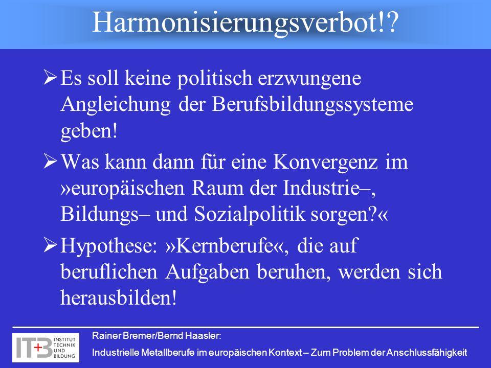 Harmonisierungsverbot!