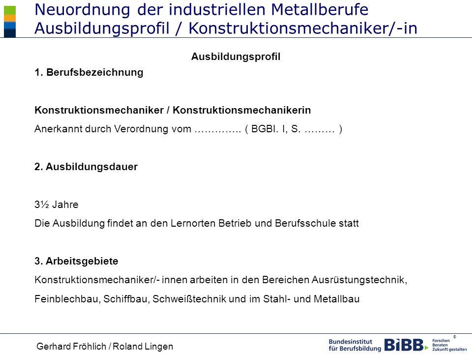 Neuordnung der industriellen Metallberufe Ausbildungsprofil / Konstruktionsmechaniker/-in