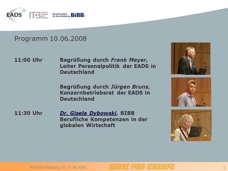 Programm 10.06.2008 11:00 Uhr. Begrüßung durch Frank Meyer, Leiter Personalpolitik der EADS in Deutschland.