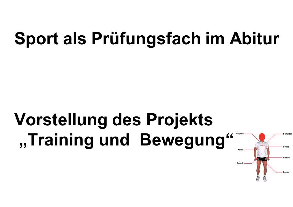 """Sport als Prüfungsfach im Abitur Vorstellung des Projekts """"Training und Bewegung"""