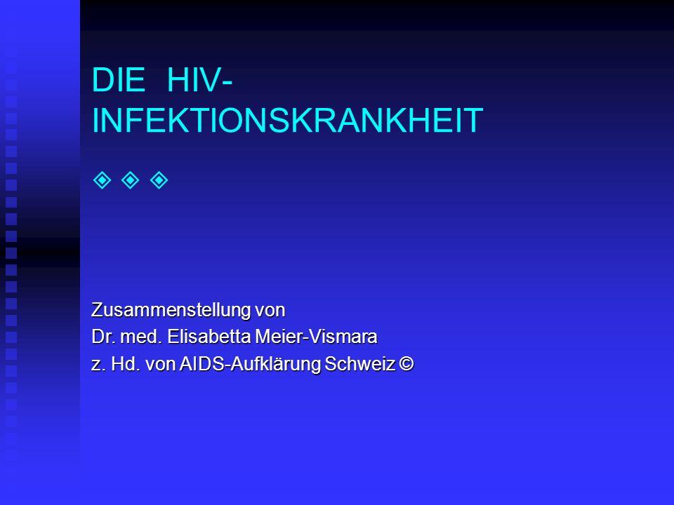 DIE HIV- INFEKTIONSKRANKHEIT   